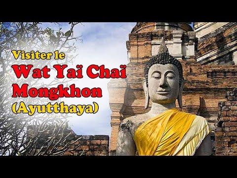 visite du wat yai chai mongkhon à ayutthaya