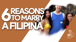 6 Reasons to Marry a Filipina - My Mail Order Bride