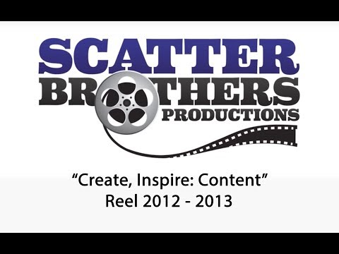 "Scatter Brothers ""Create, Inspire: Content"" Reel (2012-2013)"
