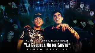 """Adriel Favela feat. Javier Rosas- """"La Escuela No Me Gustó"""" (Video Oficial)"""