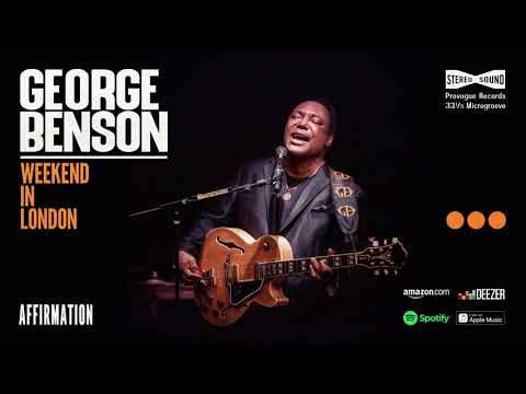 George Benson - Affirmation (Weekend In London) 2020