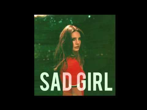 Lana Del Rey - Sad Girl