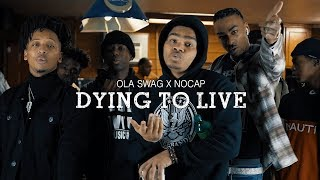 Ola Swag x NoCap - Dying To Live