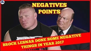 Brock Lesnar Done Negative (Bad) Things in Year 2017