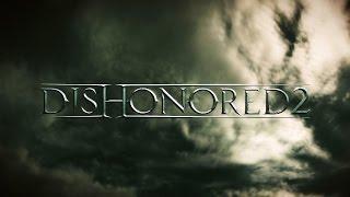 Dishonored 2 - E3 2015 Announce Trailer