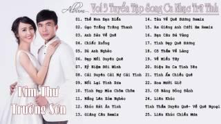 Album Vol 3 Tuyển Tập Song Ca Nhạc Trữ Tình - Kim Thư ft Trường Sơn
