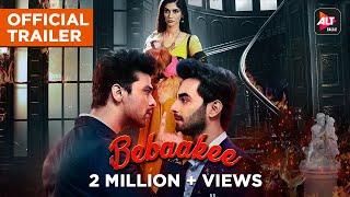 Bebaakee (2020) Trailer ALTBalaji Web Series Video HD