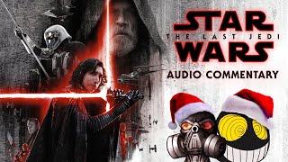 MauLer and SmilerAl Audio Commentary - Star Wars: The Last Jedi
