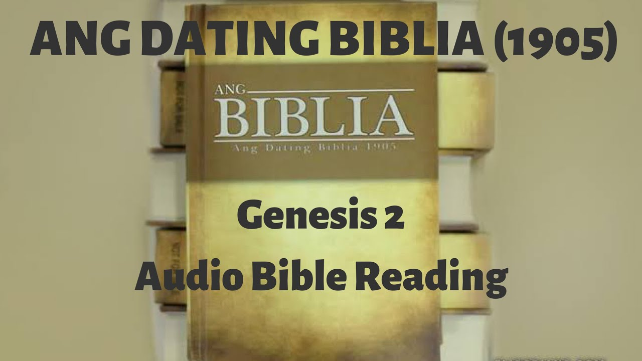 Ang dating biblia 1905 youtube.