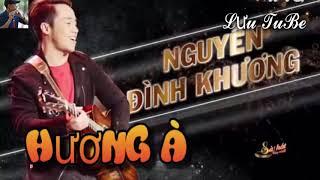 Hương À - Nguyễn Đình Khương   Sing My Song - Bài Hát Hay Nhất 2018