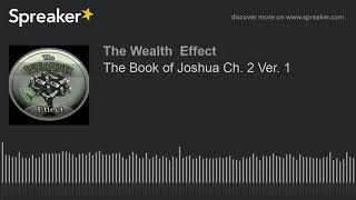 The Book of Joshua Ch. 2 Ver. 1 (part 1 of 3)