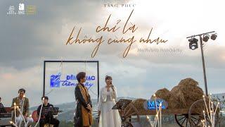 TĂNG PHÚC ft TRƯƠNG THẢO NHI| CHỈ LÀ KHÔNG CÙNG NHAU (Nhạc Hoa Lời Việt) | Mây In The Nest 28.3.2021
