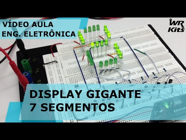 DISPLAY GIGANTE DE 7 SEGMENTOS | Vídeo Aula #139