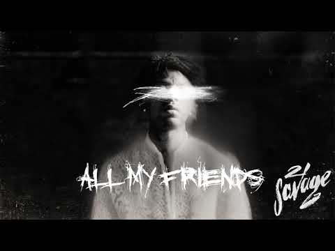 21 Savage - All My Friends (Official Audio)