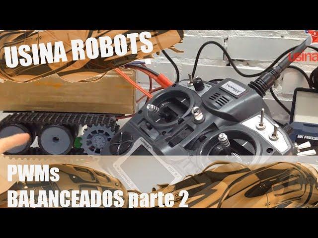 PWMs BALANCEADOS (parte 2) | Usina Robots US-2 #031