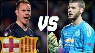 De Gea Vs Ter Stegen   Who Is The Best Goalkeeper In The World - Manchester United Vs Barcelona (HD)