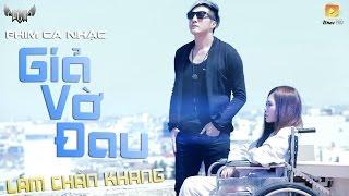 Phim Ca Nhạc Giả Vờ Đau - Lâm Chấn Khang
