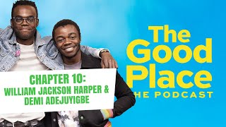 The Good Place Podcast - Chapter 10: William Jackson Harper & Demi Adejuyigbe (Digital Exclusive)