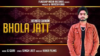Bhola Jatt – Jatinder Dhiman