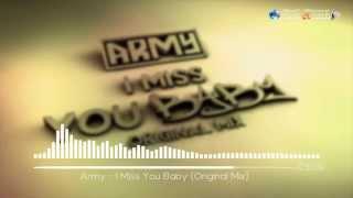 Army -  I Miss You Baby (Original Mix)