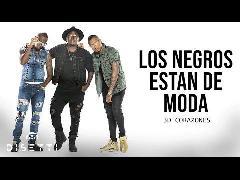 Los Negros Están De Moda [Audio] - 3D Corazones
