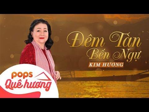 Đêm Tàn Bến Ngự | Kim Hương
