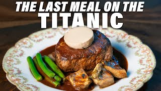 Recreating The Last Meal On The Titanic
