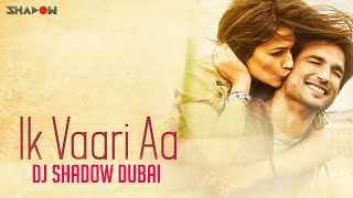 Ik Vaari Aa Remix – DJ Shadow Dubai
