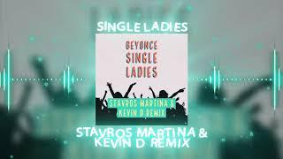 Single Ladies (Stavros Martina & Kevin D Remix)