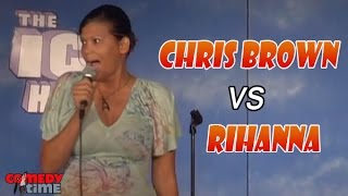 Stand Up Comedy by Aida Rodriguez - Chris Brown vs. Rihanna