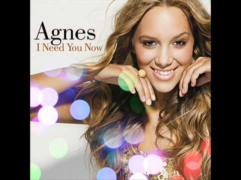 Agnes - I Need You Now (With Lyrics)