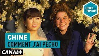 Comment j'ai pécho : Chine, Mariés à tout prix - L'Effet Papillon — CANAL+