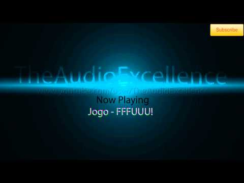 Jogo - FFFUUU! [TheAudioExcellence]