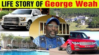 George Weah Life Story | The History of George Weah | Lifestyle of George Weah