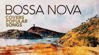 Bossa Nova Covers Popular Songs (5 Hours)