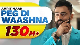 Amrit Maan Ft Dj Flow | Peg Di Waashna (Full Video)  | Himanshi Khurana | Latest Punjabi Songs 2018