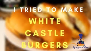How to make a White Castle slider....Restaurant at Home style!