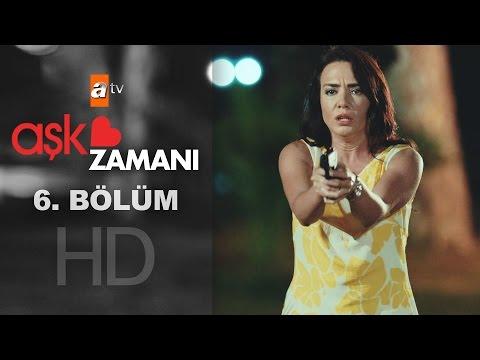 Aşk Zamanı (6.Bölüm YENİ) 6 Ağustos Son Bölüm 720p Full Hd Tek Parça İzle