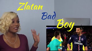 Clueless new American football fan reacts to Zlatan Ibrahimovic Bad Boy, Crazy Moments Reaction