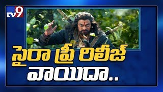 Chiranjeevi's 'Sye Raa' pre release event postponed to thi..