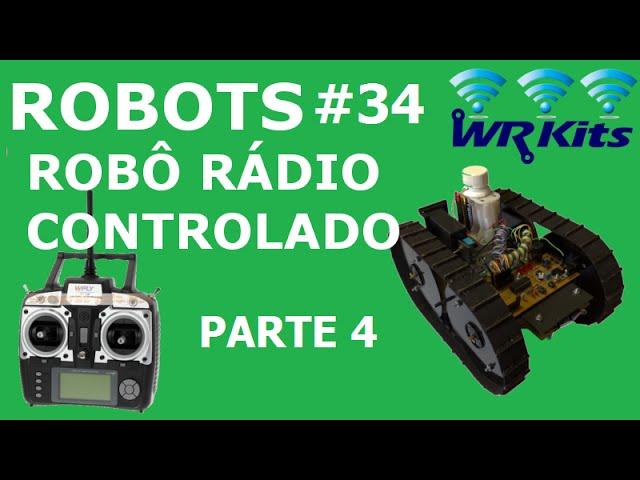 ROBÔ RÁDIO CONTROLADO (4/20) | Robots #34