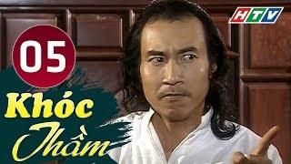 Khóc Thầm - Tập 5 | HTV Phim Tình Cảm Việt Nam Hay Nhất 2019