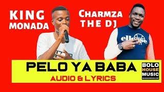 King Monada - Pelo Ya Baba ft Charmza The Dj [ Audio & Lyrics 2019]