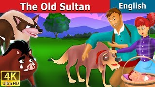 Old Sultan in English | Story | English Fairy Tales
