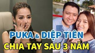 Diễn viên Puka và Diệp Tiên chia tay sau 3 năm sống chung - TIN GIẢI TRÍ