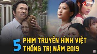 Top 5 phim truyền hình Việt Nam hay nhất năm 2019 | Top 5 Nổi Bật - Số 8