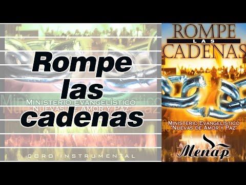 Rompe las Cadenas / Coro Menap