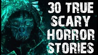30 TRUE Terrifying Horror Stories In The Dark | Mega Compilation | (Scary Stories)