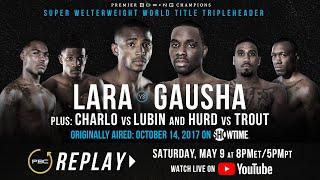 PBC Replay: Erislandy Lara vs Terrell Gausha   Full Televised Fight Card