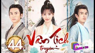 Phim Hay 2019 | Vân Tịch Truyện - Tập 44 | C-MORE CHANNEL